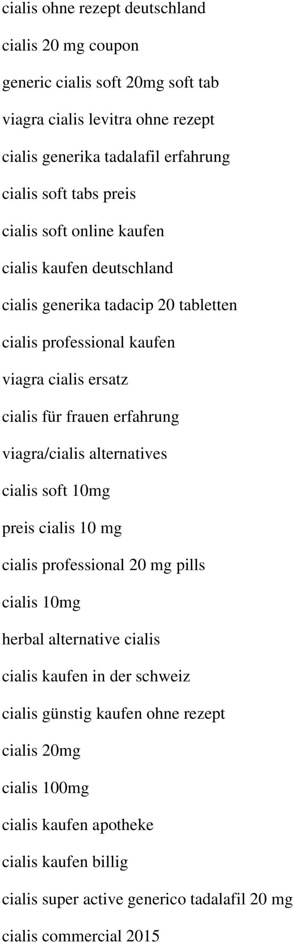 erfahrung viagra/cialis alternatives cialis soft 10mg preis cialis 10 mg cialis professional 20 mg pills cialis 10mg herbal alternative cialis cialis kaufen in der