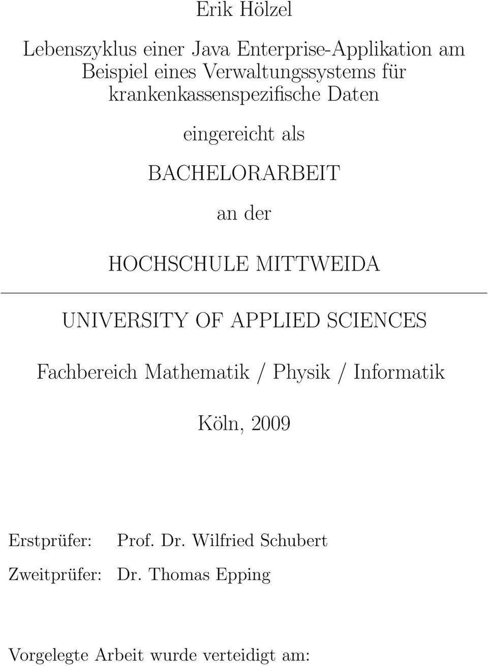 UNIVERSITY OF APPLIED SCIENCES Fachbereich Mathematik / Physik / Informatik Köln, 2009