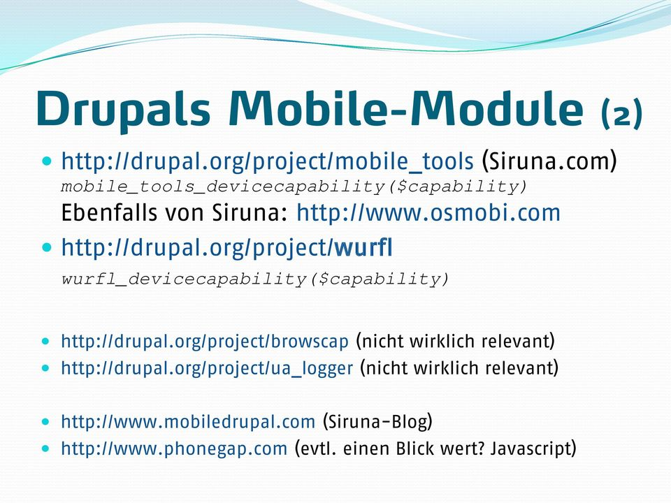 org/project/wurfl wurfl_devicecapability($capability) http://drupal.