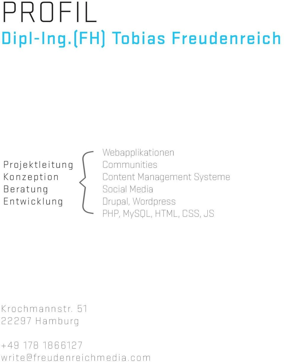 Entwicklung { PHP, Webapplikationen Communities Content Management