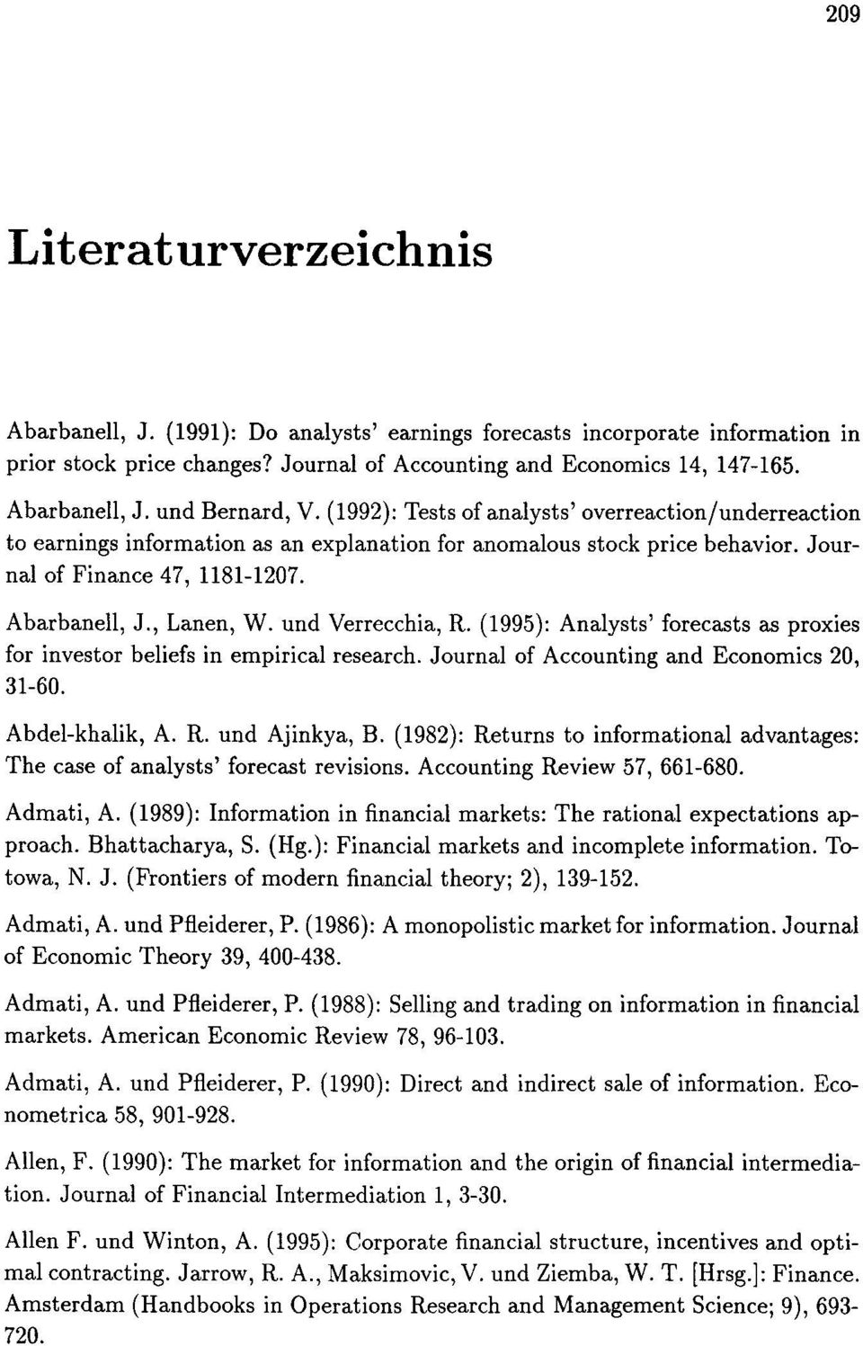 und Verrecchia, R. (1995): Analysts' forecasts as proxies for investor beliefs in empirical research. Journal of Accounting and Economics 20, 31-60. Abdel-khalik, A. R. und Ajinkya, B.
