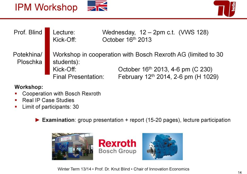 (VWS 128) Kick-Off: October 16 th 2013 Potekhina/ Ploschka Workshop in cooperation with Bosch Rexroth AG (limited