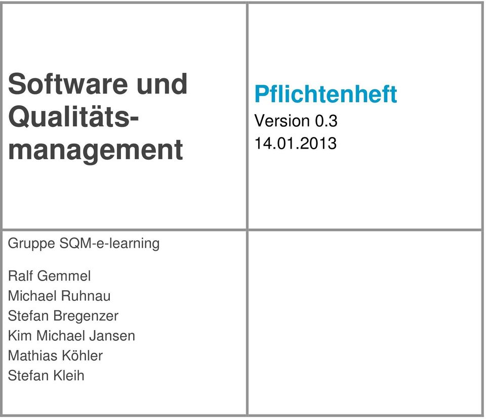 2013 Gruppe SQM-learning Ralf Gemmel Michael