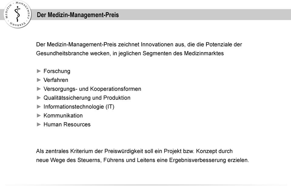 Kooperationsformen Qualitätssicherung und Produktion Informationstechnologie (IT) Kommunikation Human Resources Als