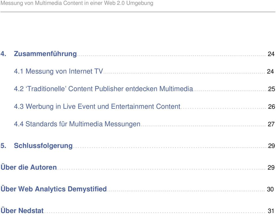2 Traditionelle Content Publisher entdecken Multimedia...25 4.