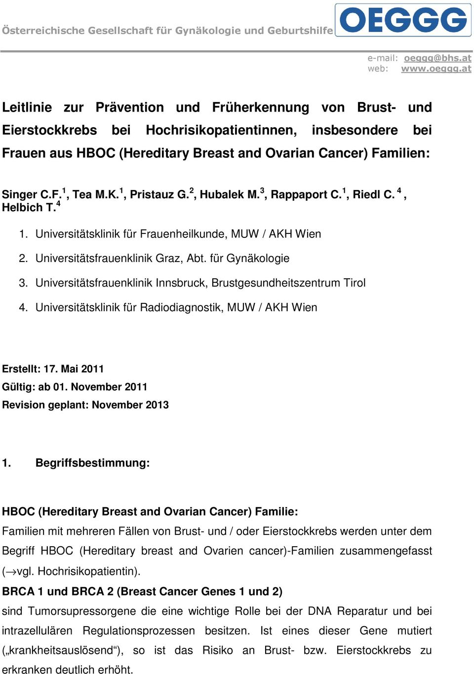 at Leitlinie zur Prävention und Früherkennung von Brust- und Eierstockkrebs bei Hochrisikopatientinnen, insbesondere bei Frauen aus HBOC (Hereditary Breast and Ovarian Cancer) Familien: Singer C.F. 1, Tea M.
