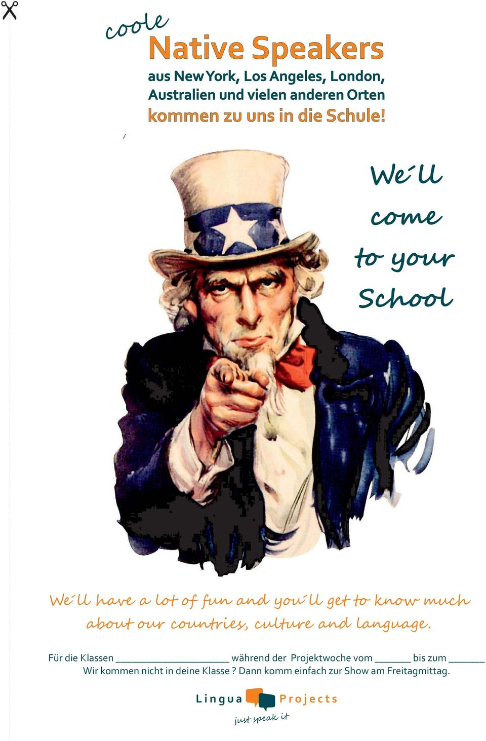 We ll come to your School We ll have a l fun and you ll get to know much about our countries,