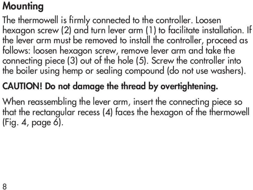 (3) out of the hole (5). Screw the controller into the boiler using hemp or sealing compound (do not use washers). CAUTION!