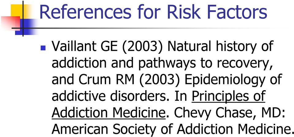 Epidemiology of addictive disorders.