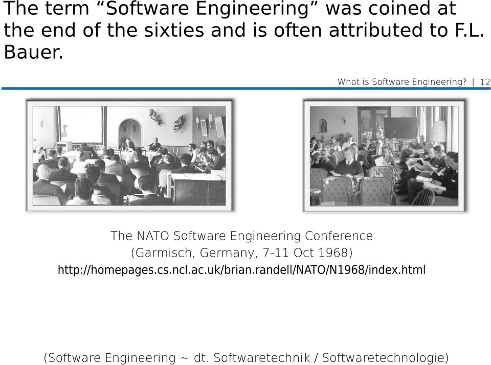 12 The NATO Software Engineering Conference (Garmisch, Germany, 7-11 Oct 1968)