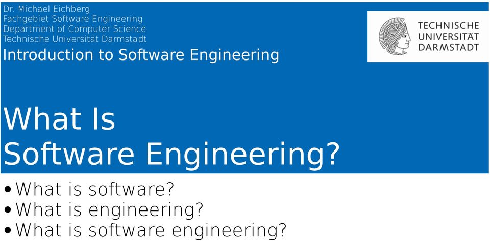 Darmstadt Introduction to Software Engineering What Is