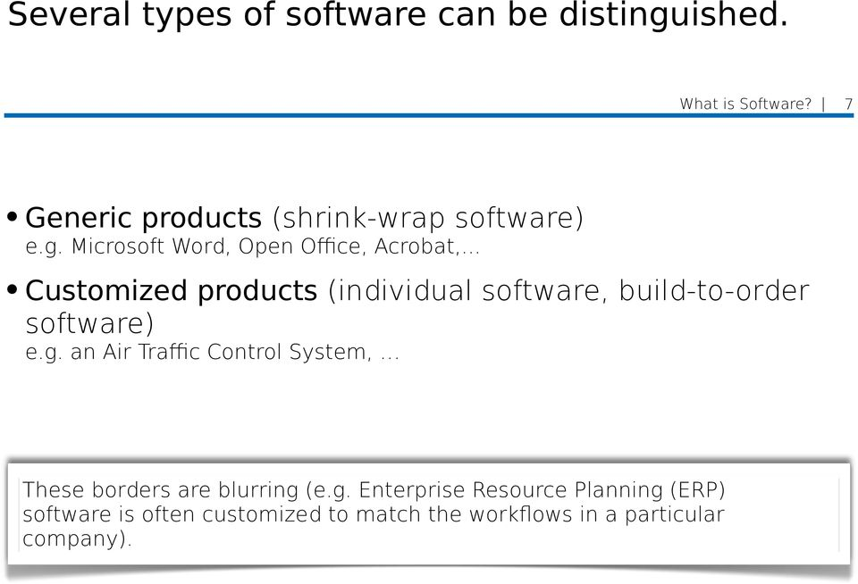 .. Customized products (individual software, build-to-order software) e.g.
