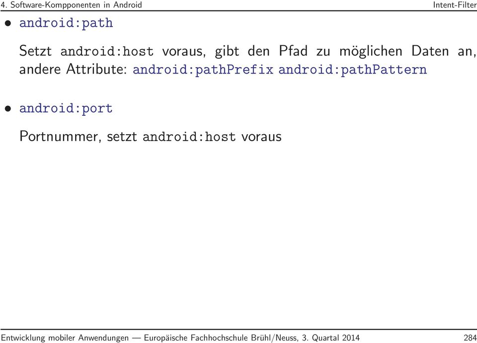 android:pathpattern android:port Portnummer, setzt android:host voraus