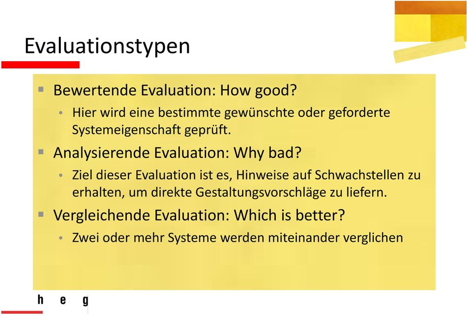 Analysierende Evaluation: Why bad?