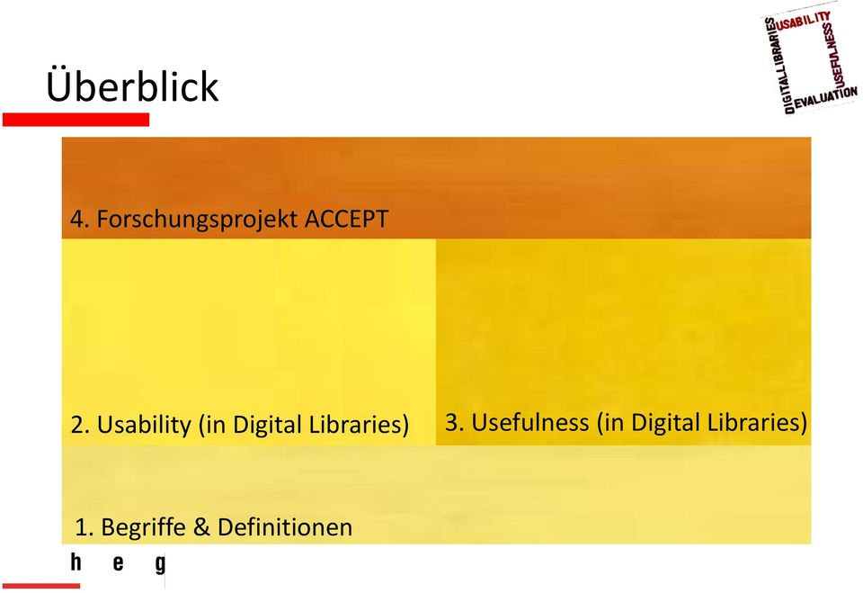 Usability (in Digital Libraries) 3.