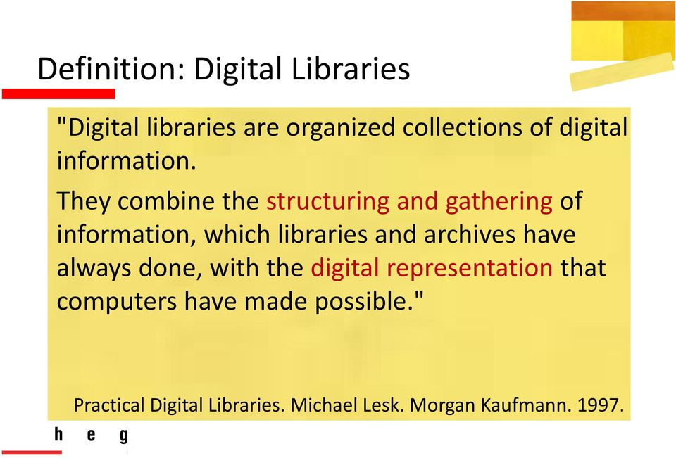 They combine the structuring and gathering of information, which libraries and