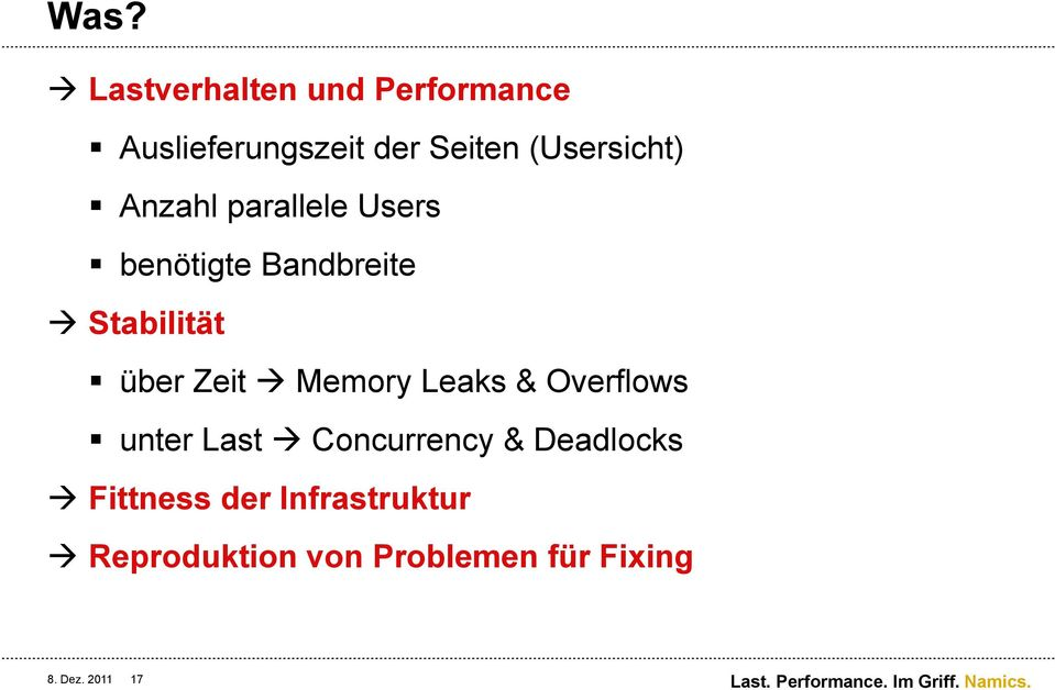 Zeit à Memory Leaks & Overflows unter Last à Concurrency & Deadlocks à