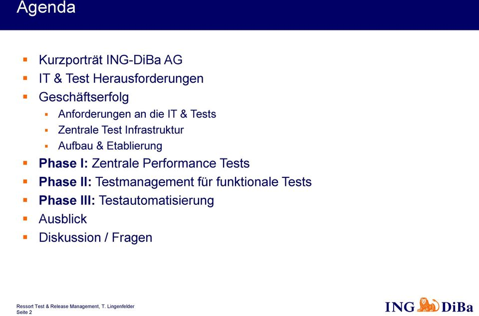 Etablierung Phase I: Zentrale Performance Tests Phase II: Testmanagement für