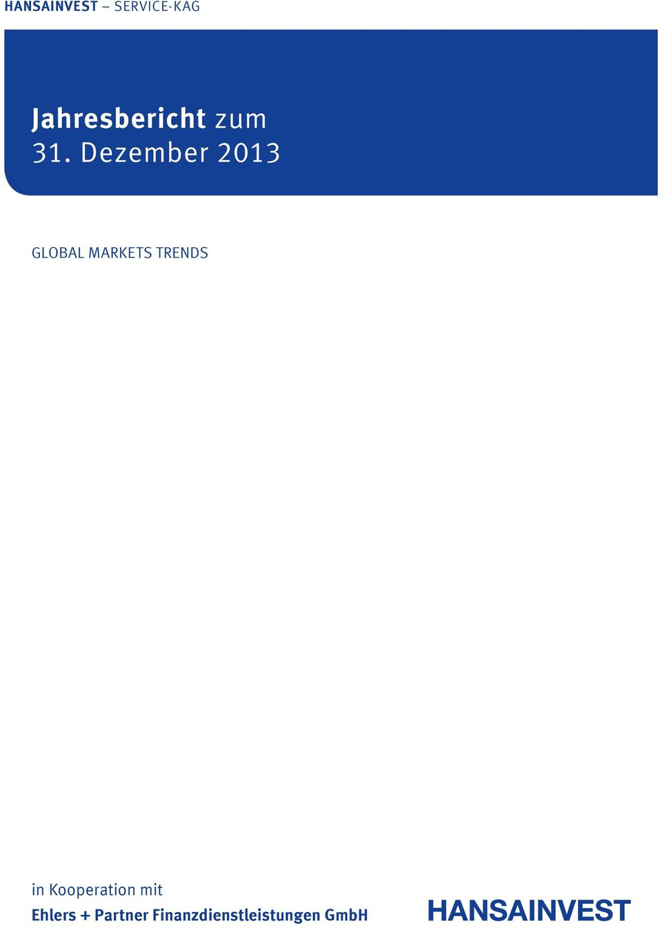 Dezember 2013 GLOBAL MARKETS TRENDS