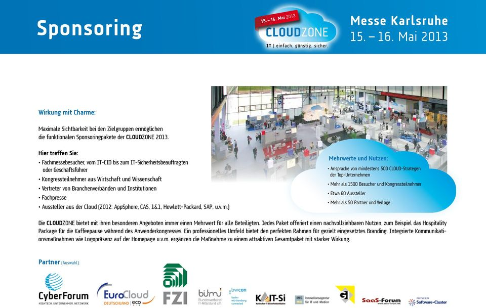 Institutionen Fachpresse Aussteller aus der Cloud (2012: AppSphere, CAS, 1&1, Hewlett-Packard, SAP, u.v.m.