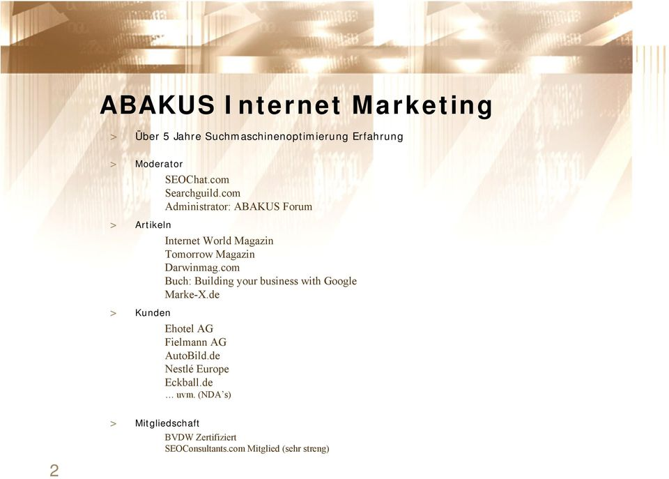 com Administrator: ABAKUS Forum Internet World Magazin Tomorrow Magazin Darwinmag.