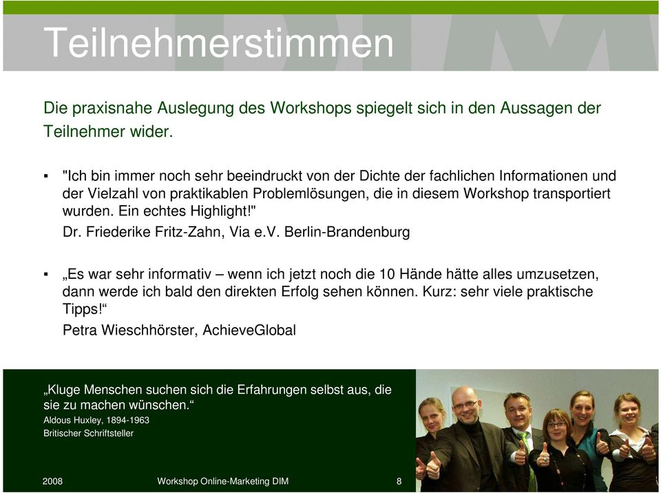 "Ein echtes Highlight!"" Dr. Friederike Fritz-Zahn, Via e.v."