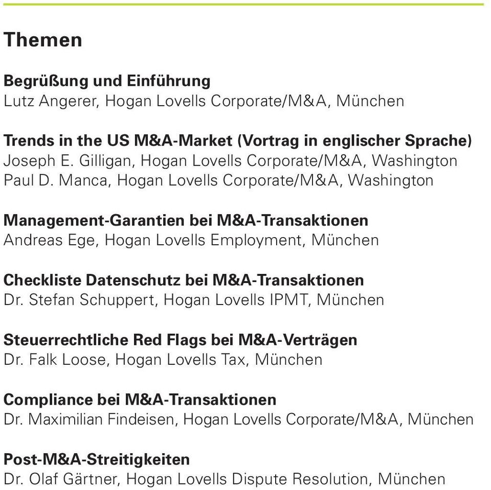 Manca, Hogan Lovells Corporate/M&A, Washington Management-Garantien bei M&A-Transaktionen Andreas Ege, Hogan Lovells Employment, München Checkliste Datenschutz bei