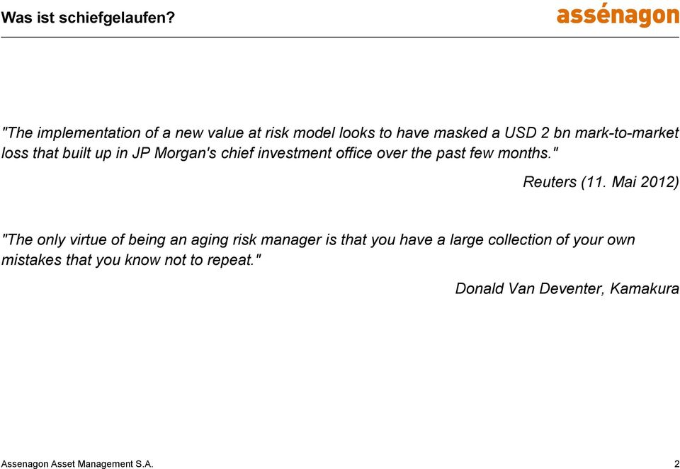 "built up in JP Morgan's chief investment office over the past few months."" Reuters (11."