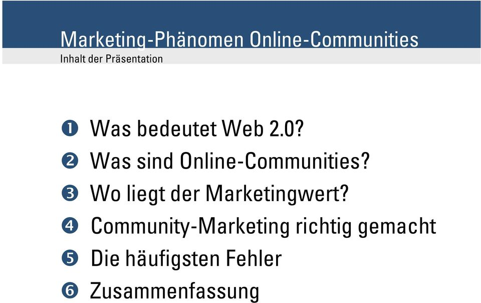 ❸ Wo liegt der Marketingwert?