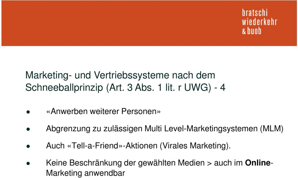 Level-Marketingsystemen (MLM) Auch «Tell-a-Friend»-Aktionen (Virales