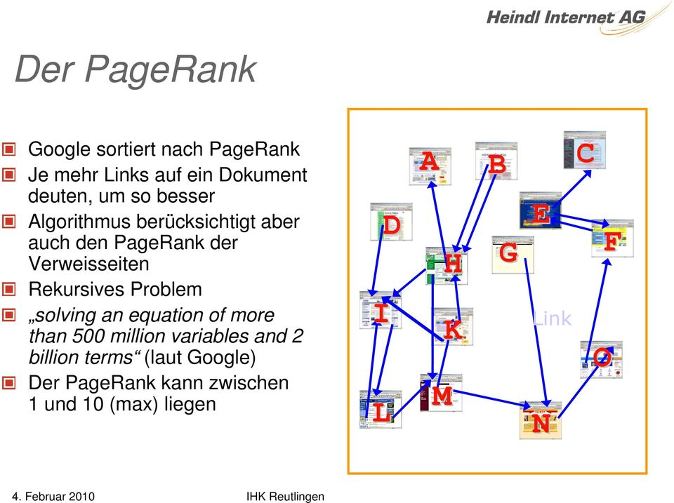 an equation of more than 5 million variables and 2 billion terms (laut Google) Der PageRank
