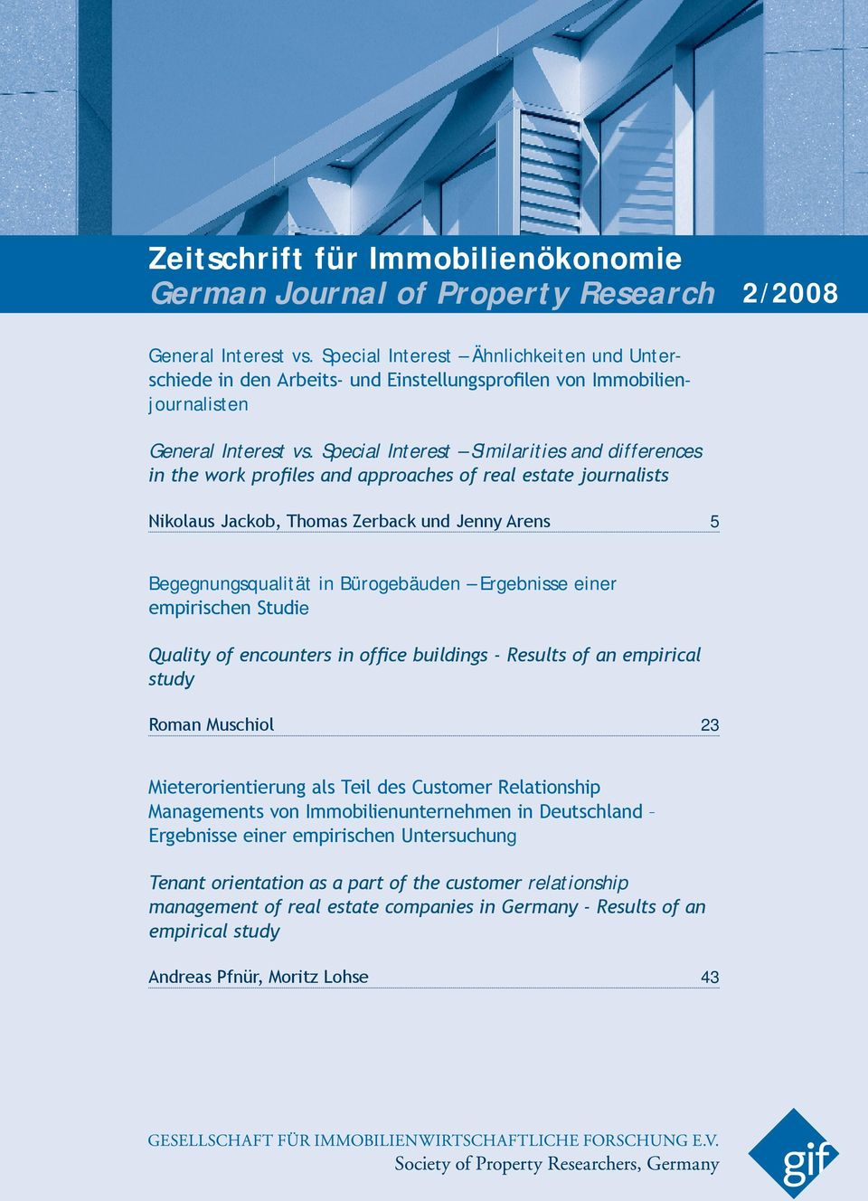 Special Interest Similarities and differences in the work profiles and approaches of real estate journalists Nikolaus Jackob, Thomas Zerback und Jenny Arens 5 Begegnungsqualität in Bürogebäuden