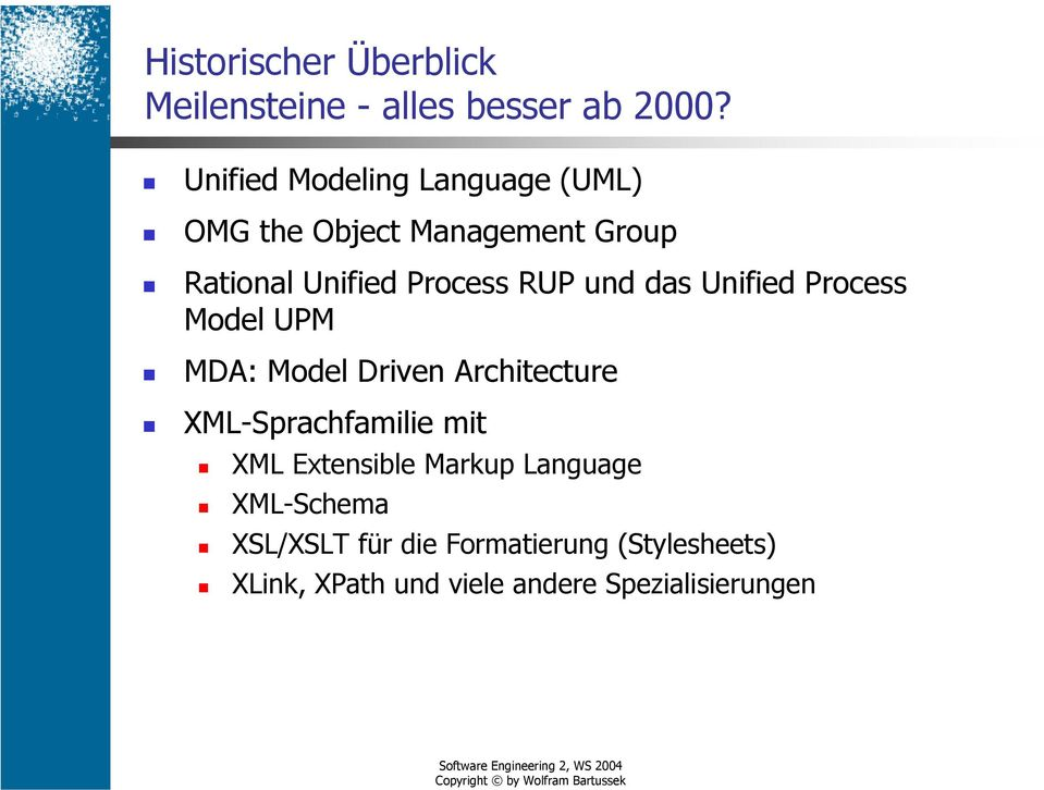 und das Unified Process Model UPM MDA: Model Driven Architecture XML-Sprachfamilie mit XML