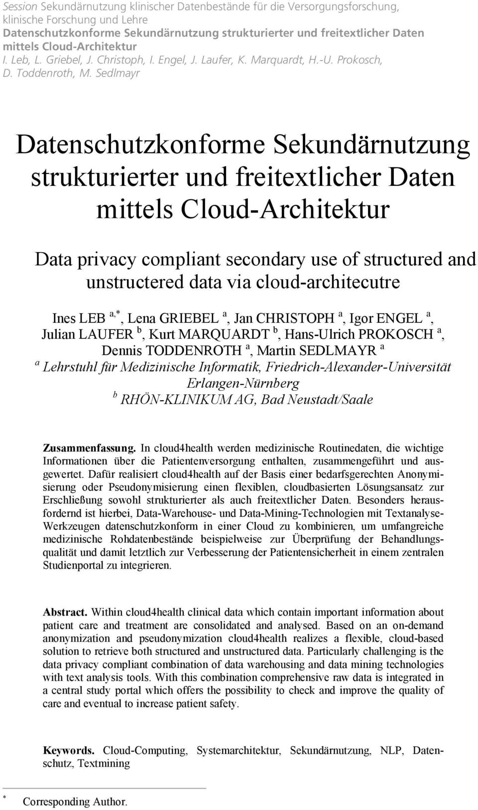 Sedlmayr Datenschutzkonforme Sekundärnutzung strukturierter und freitextlicher Daten Data privacy compliant secondary use of structured and unstructered data via cloud-architecutre Ines LEB a,*, Lena