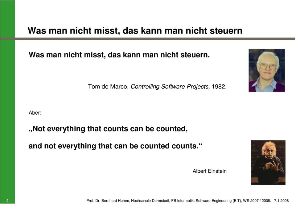 Aber: Not everything that counts can be counted, and not everything that can be counted