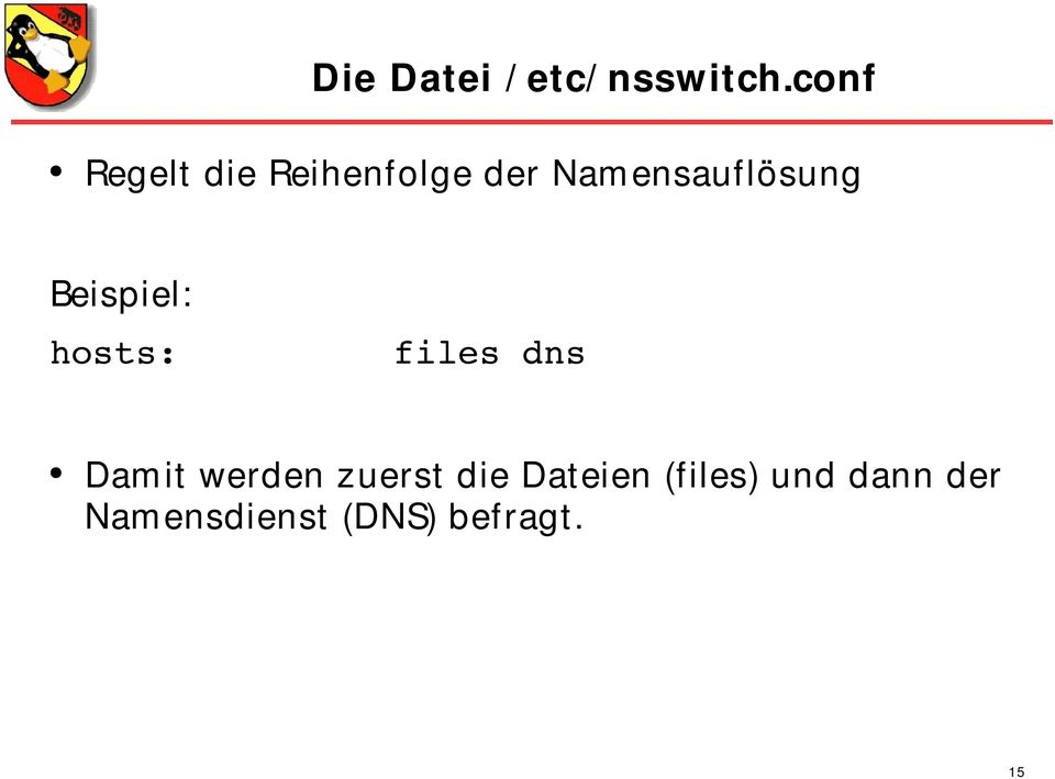 Namensauflösung Beispiel: hosts: files dns