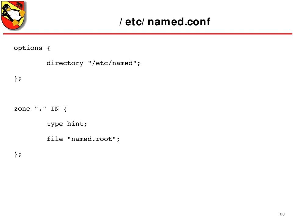 "directory ""/etc/named"";"