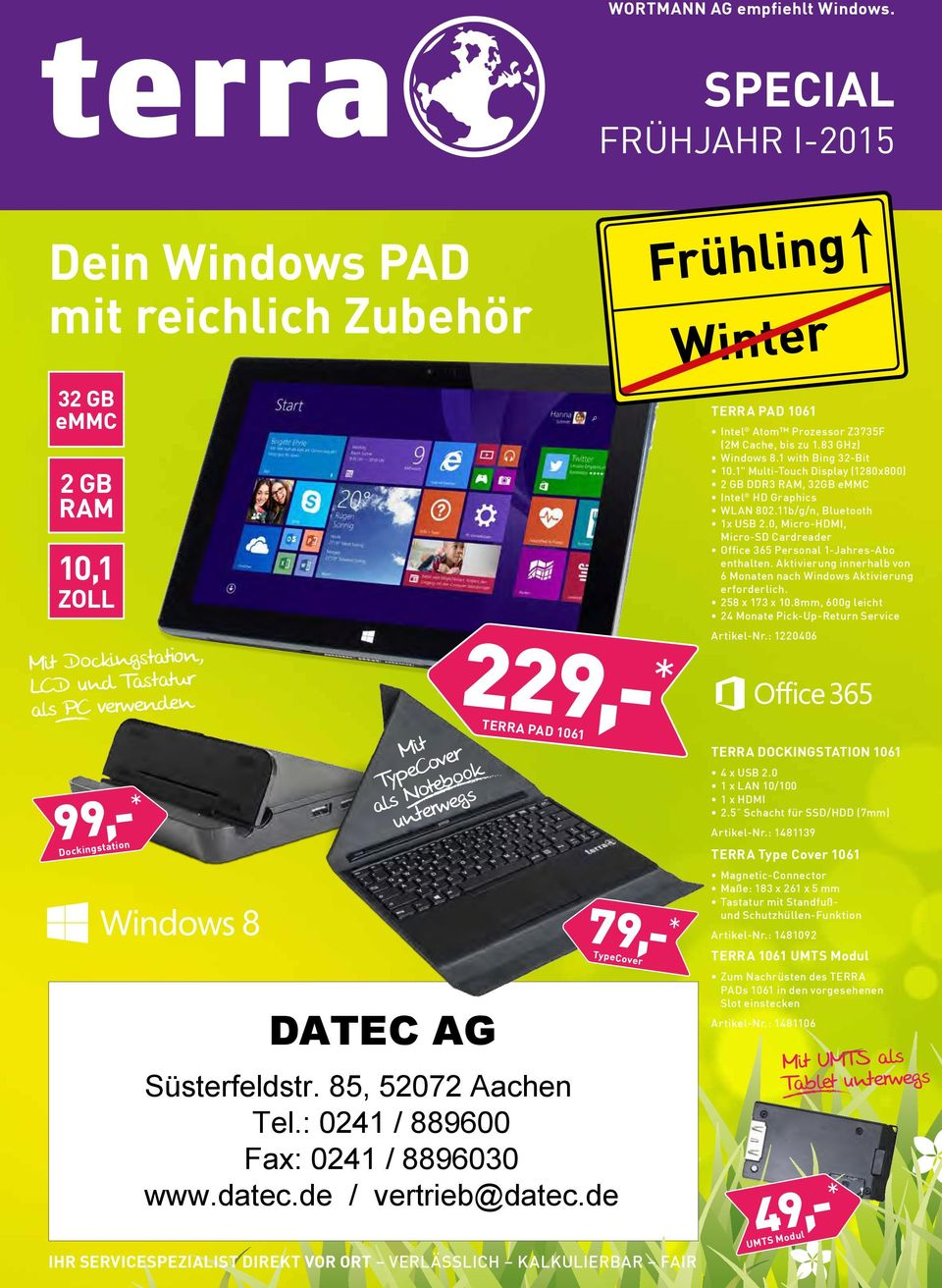 "1"" Multi-Touch Display (1280x800) 2 GB DDR3 32GB emmc Intel HD Graphics WLAN 802.11b/g/n Bluetooth 1x 2.0 Micro-HDMI Micro-SD Cardreader Office 365 Personal 1-Jahres-Abo enthalten."