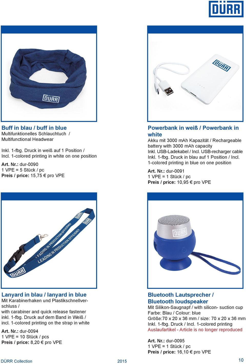 USB-Ladekabel / Incl. USB-recharger cable Inkl. 1-fbg. Druck in blau auf 1 Position / Incl. 1-colored printing in blue on one position Art. Nr.