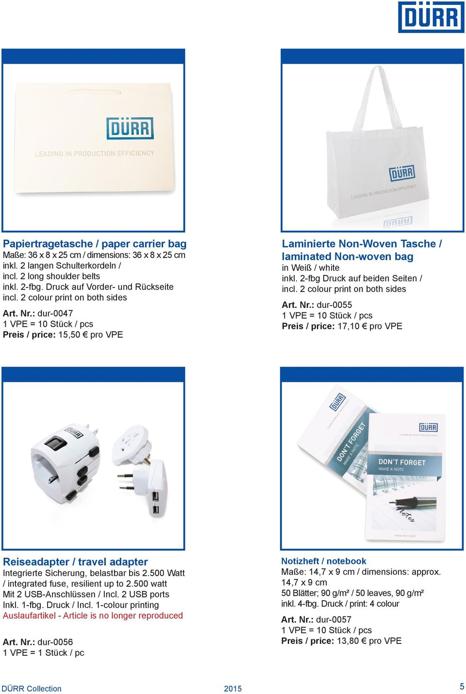 2 colour print on both sides Art. Nr.: dur-0055 Preis / price: 17,10 pro VPE Reiseadapter / travel adapter Integrierte Sicherung, belastbar bis 2.500 Watt / integrated fuse, resilient up to 2.
