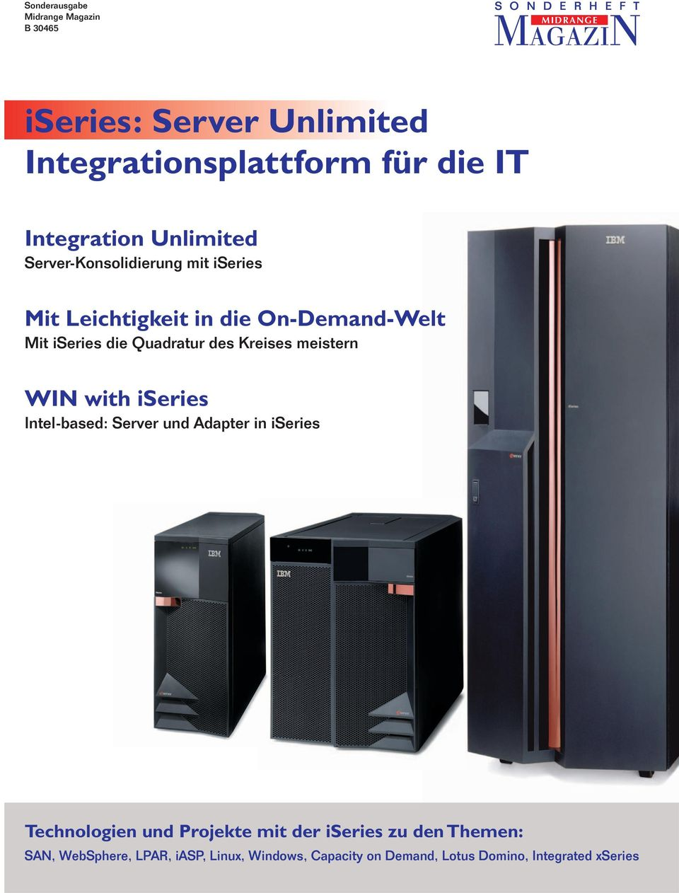 On-Demand-Welt Mit iseries die Quadratur des Kreises meistern WIN with iseries Intel-based: Server und Adapter in iseries