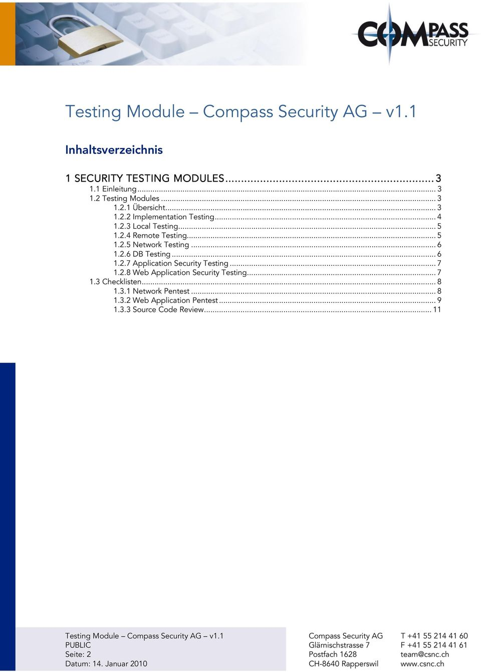.. 6 1.2.6 DB Testing... 6 1.2.7 Application Security Testing... 7 1.2.8 Web Application Security Testing... 7 1.3 Checklisten.