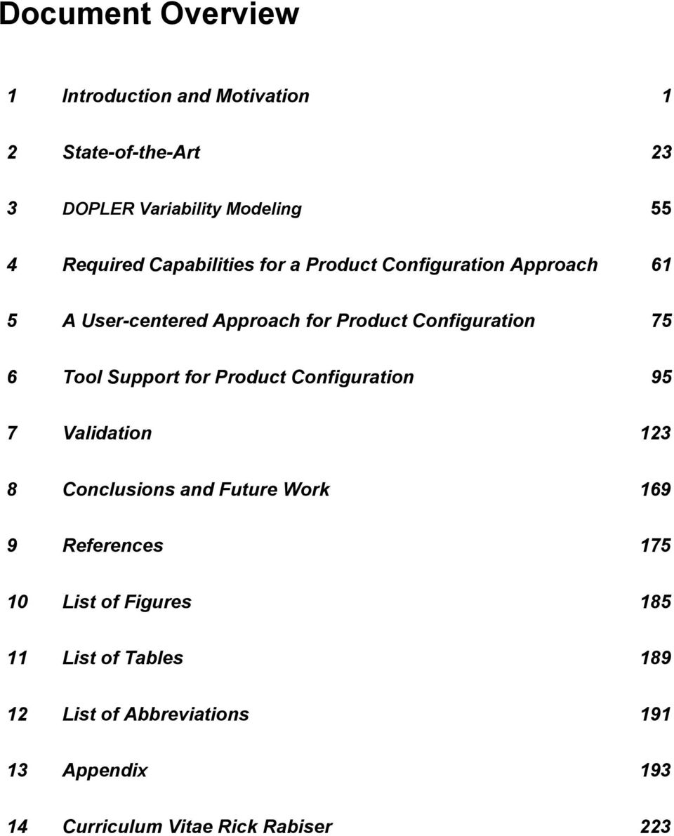 Support for Product Configuration 95 7 Validation 123 8 Conclusions and Future Work 169 9 References 175 10 List of