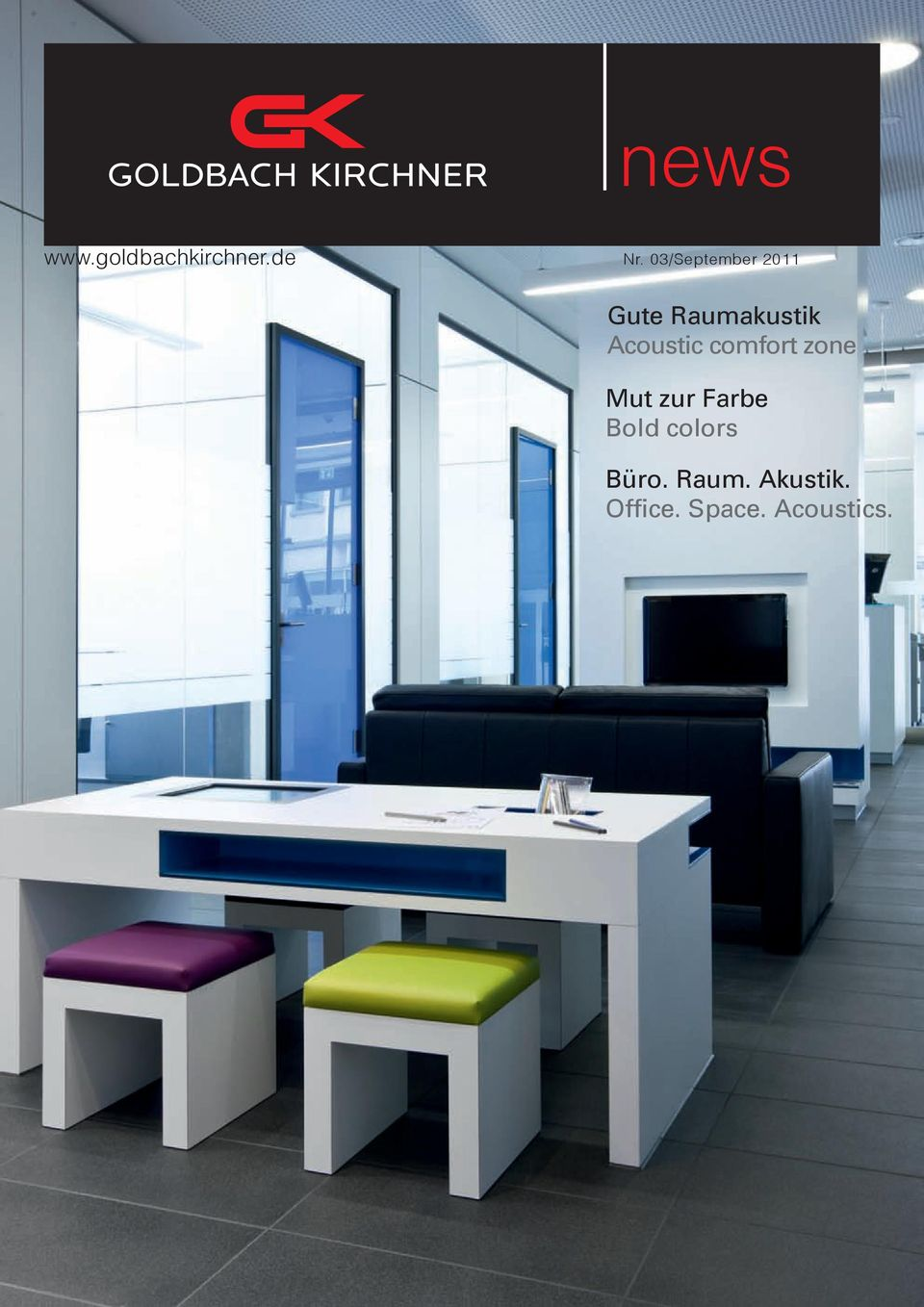 Acoustic comfort zone Mut zur Farbe Bold
