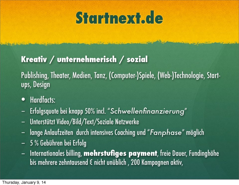 Design Hardfacts: - Erfolgsquote bei knapp 50% incl.
