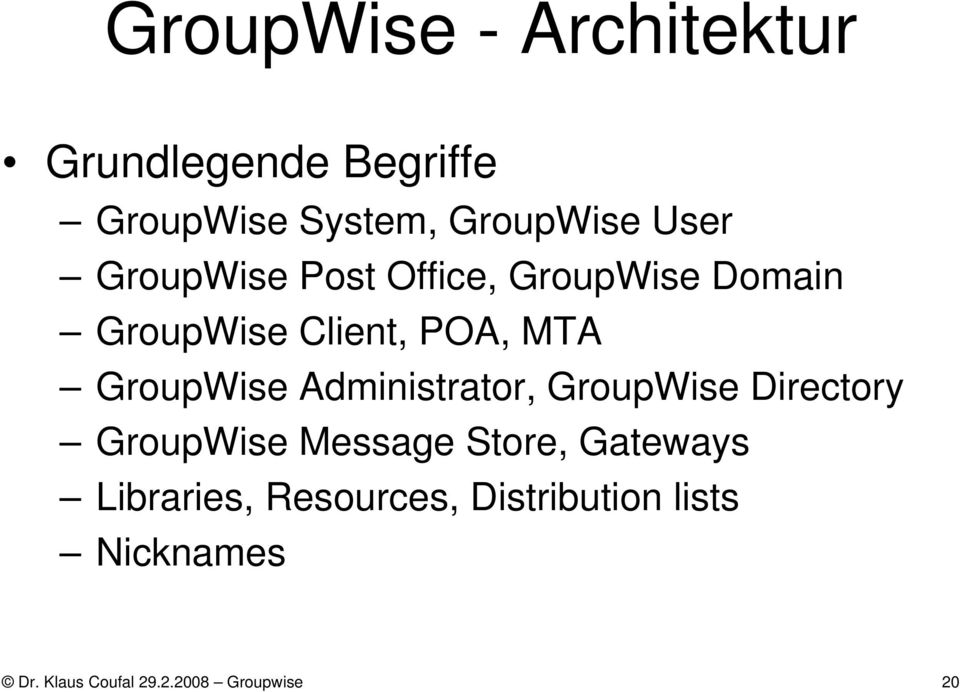 Administrator, GroupWise Directory GroupWise Message Store, Gateways