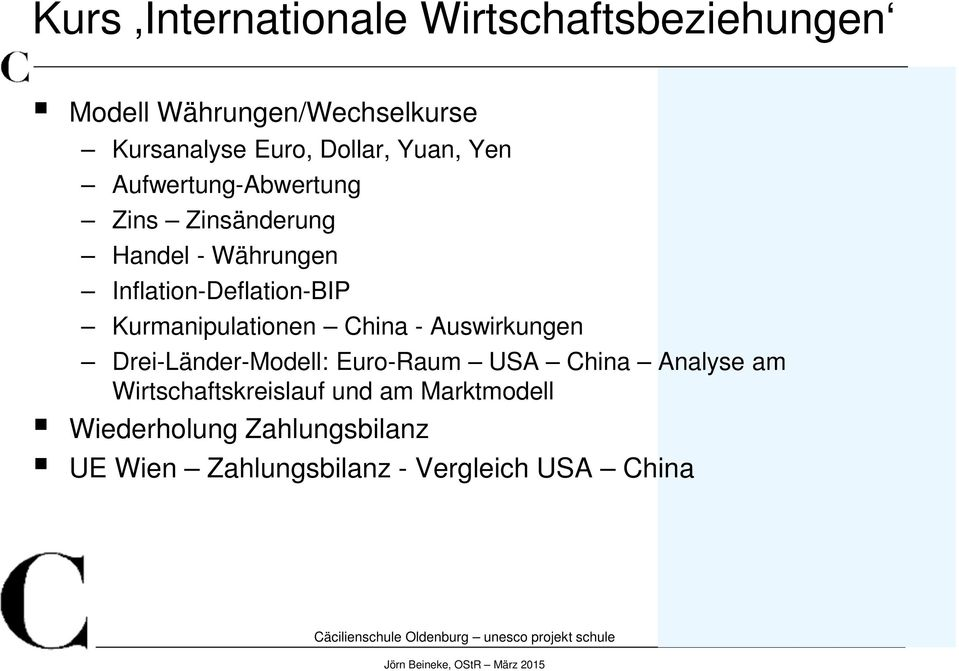 Kurmanipulationen China - Auswirkungen Drei-Länder-Modell: Euro-Raum USA China Analyse am