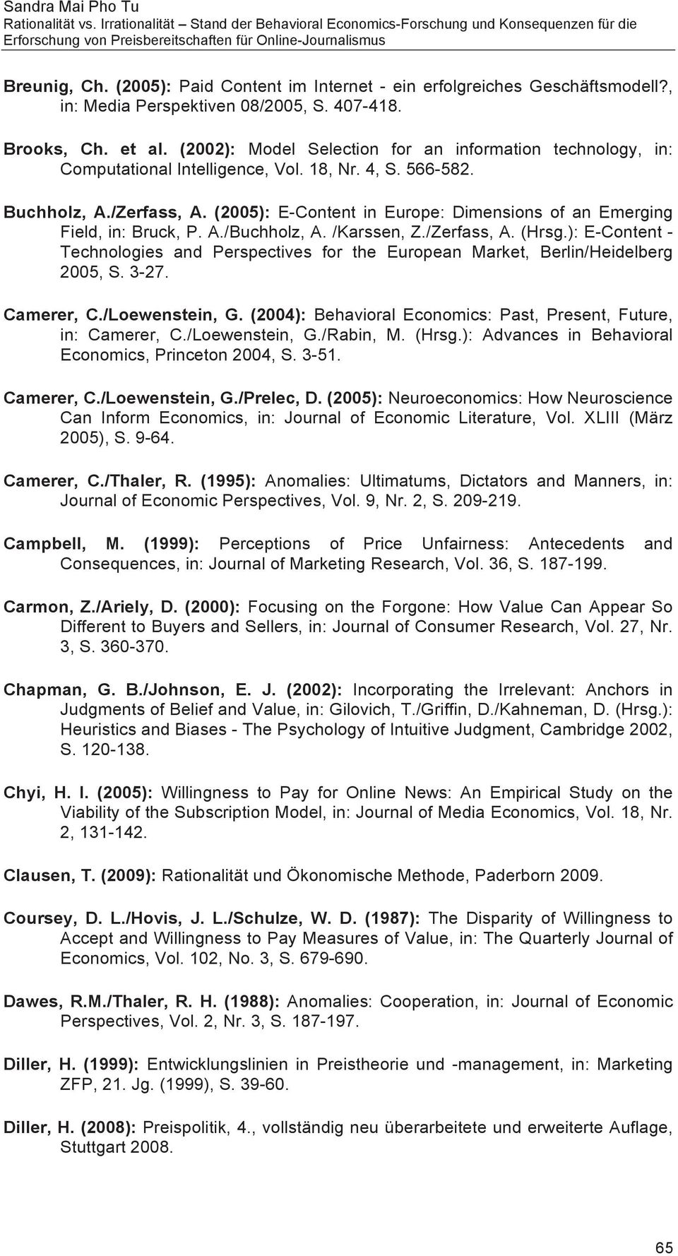 (2005): E-Content in Europe: Dimensions of an Emerging Field, in: Bruck, P. A./Buchholz, A. /Karssen, Z./Zerfass, A. (Hrsg.