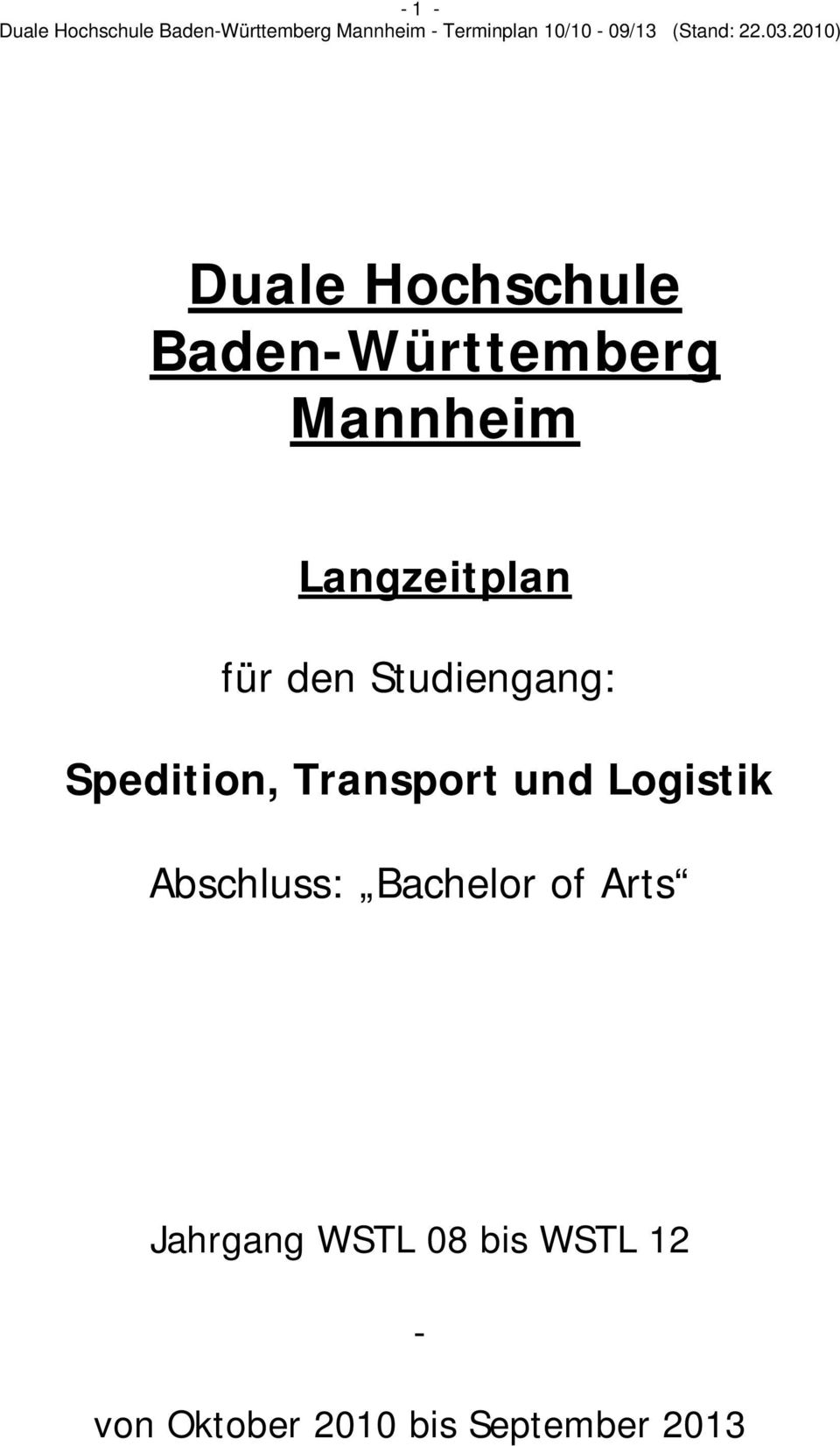 Transport und Logistik Abschluss: Bachelor of Arts