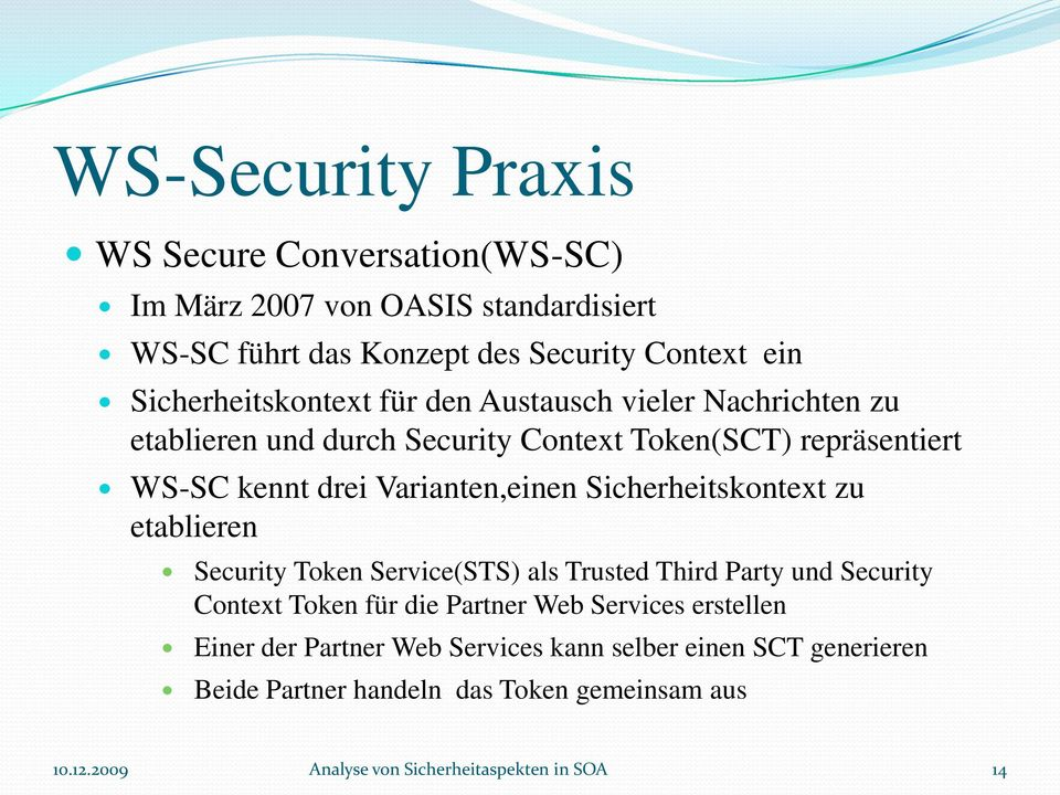Varianten,einen Sicherheitskontext zu etablieren Security Token Service(STS) als Trusted Third Party und Security Context Token für die Partner Web